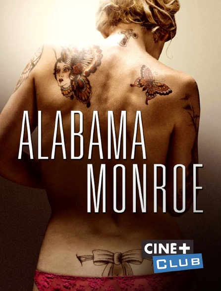 Ciné+ Club - Alabama Monroe