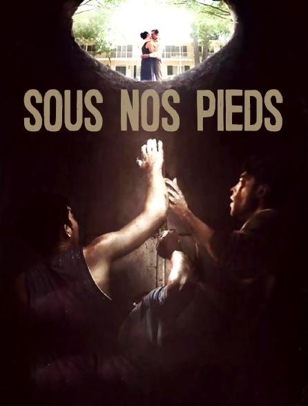 Sous nos pieds