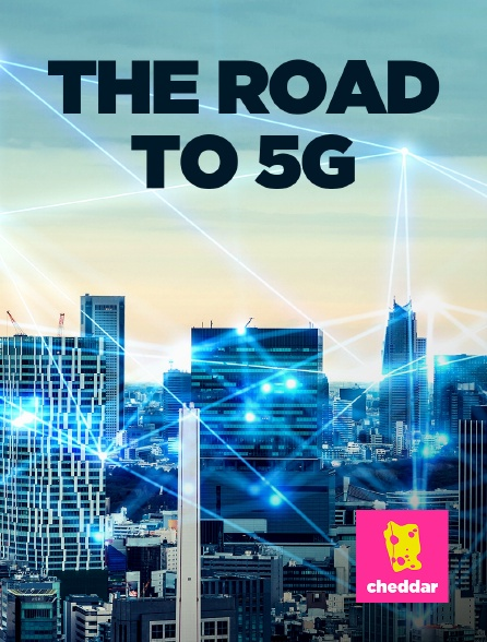 Cheddar - The Road to 5G