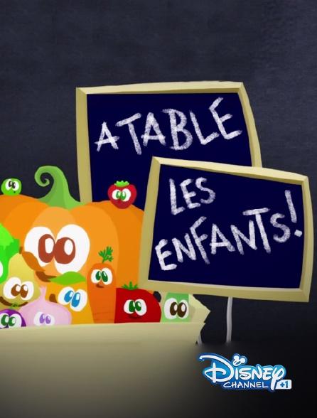 Disney Channel +1 - A table les enfants