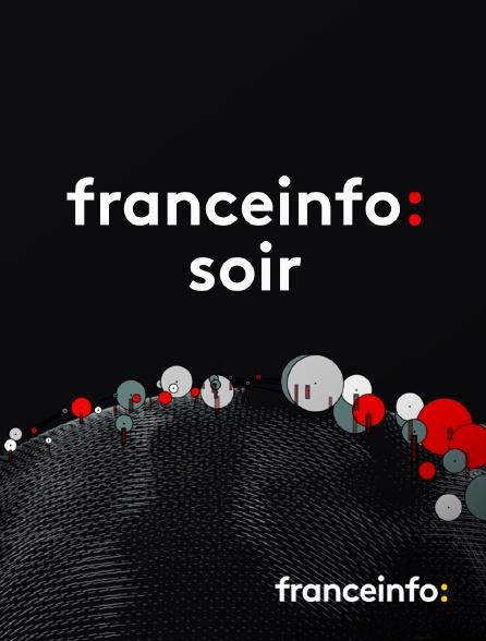 franceinfo: - franceinfo: soir