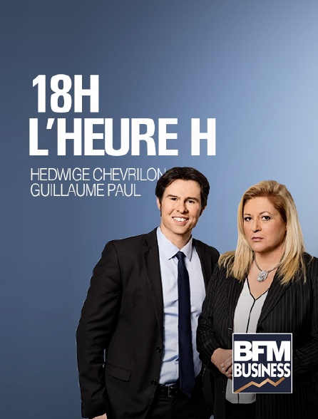 BFM Business - 18h, l'heure H