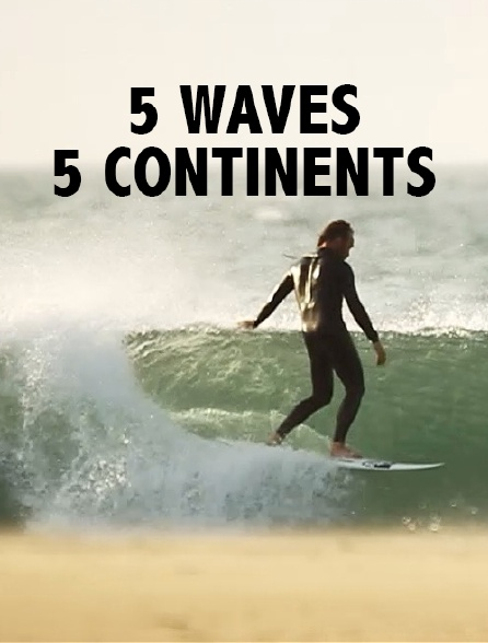 5 Waves 5 Continents