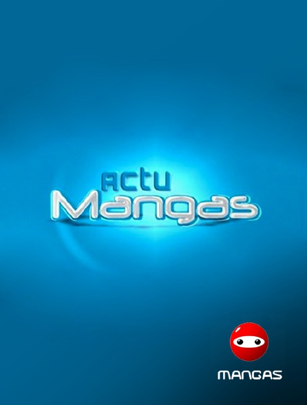 Mangas - Actu Mangas
