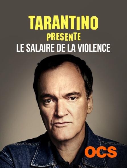 OCS - Tarantino présente : Le salaire de la violence
