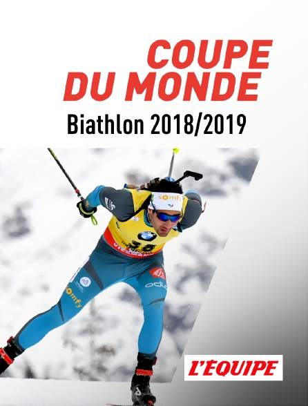 L'Equipe - Coupe du monde de Biathlon 2018/2019