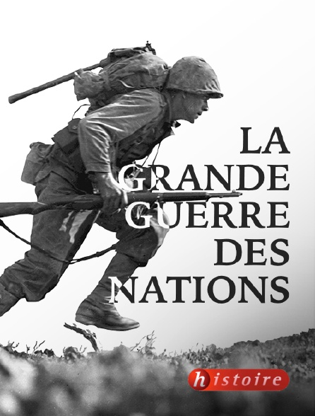 Histoire - La Grande Guerre des nations