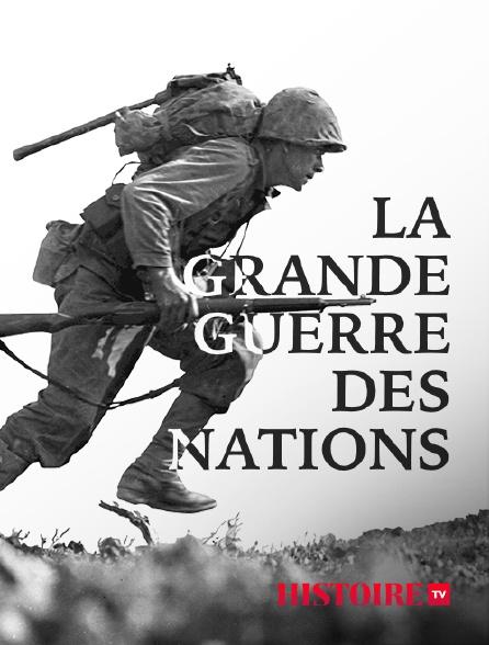 HISTOIRE TV - La Grande Guerre des nations