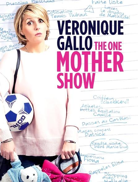 Véronique Gallo : The One Mother Show