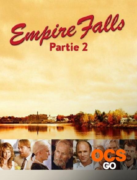 OCS Go - Empire Falls - Partie 2/2