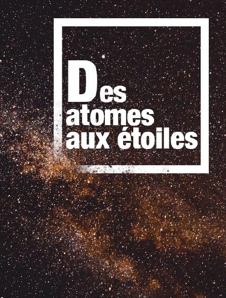 Des atomes aux étoiles