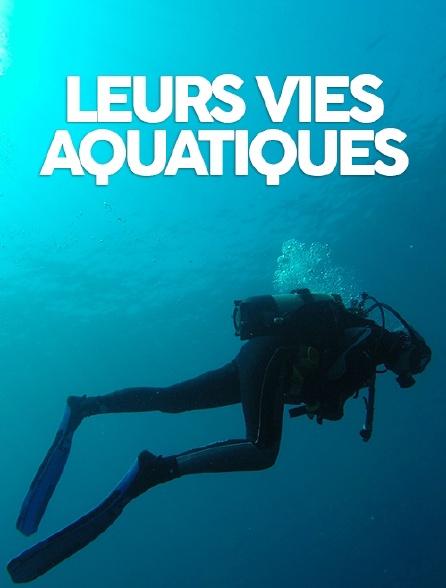 Leurs vies aquatiques