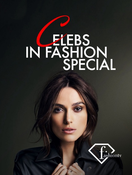 Fashion TV - Celebs in Fashion Special