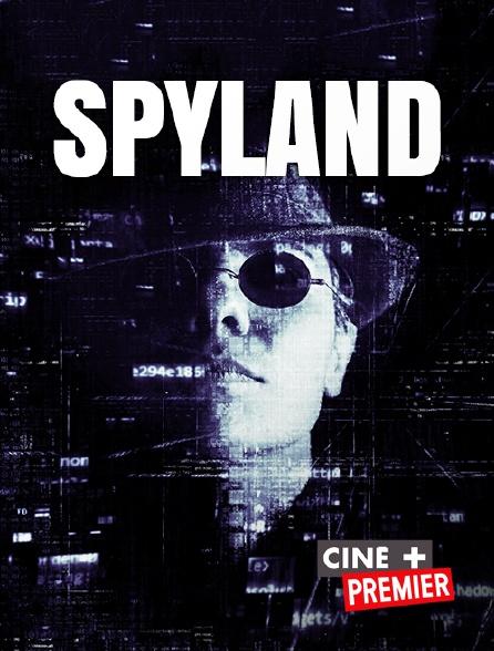 Ciné+ Premier - Spyland
