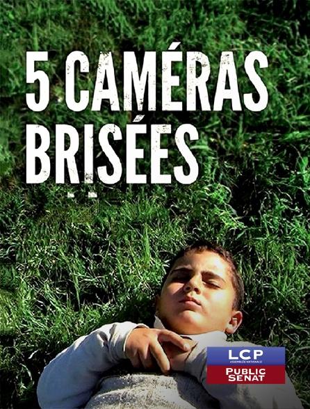 LCP Public Sénat - Cinq caméras brisées, une histoire palestinienne