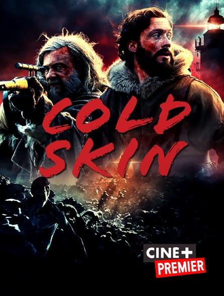 Ciné+ Premier - Cold Skin