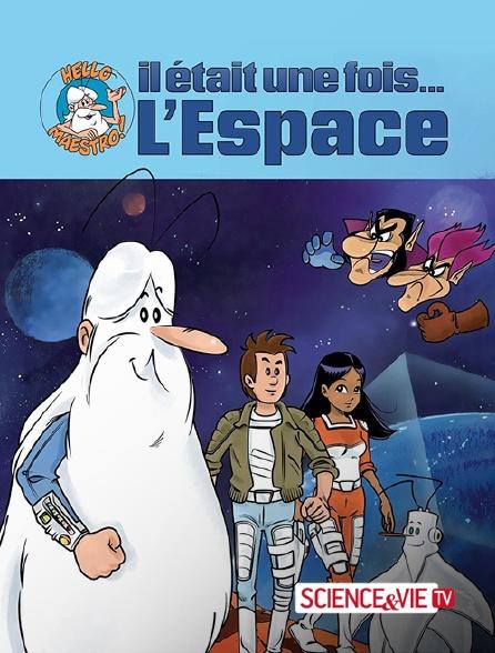 Science et Vie TV - Il était une fois... l'espace