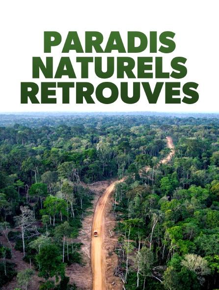 Paradis naturels retrouvés *2020