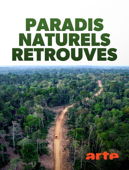 Arte - Paradis naturels retrouvés