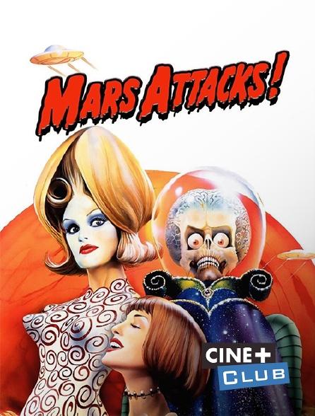 Ciné+ Club - Mars Attacks !