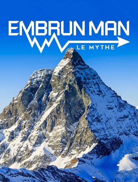 EmbrunMan, le mythe