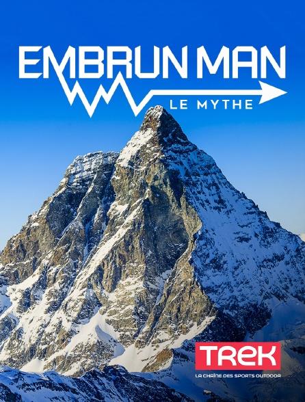 Trek - EmbrunMan, le mythe