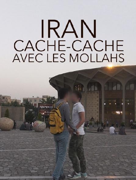 Iran, cache-cache avec les Mollahs