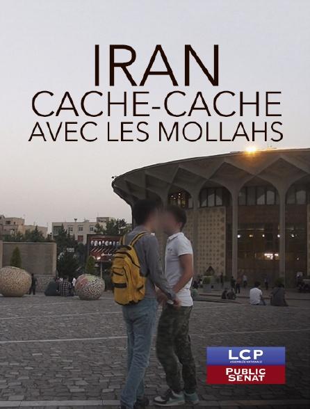 LCP Public Sénat - Iran, cache-cache avec les Mollahs