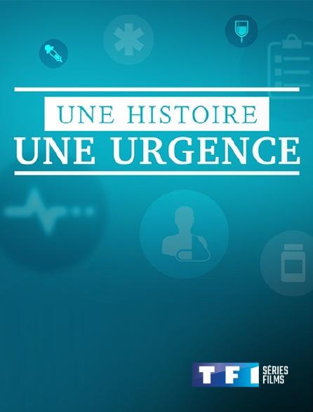 TF1 Séries Films - Une histoire, une urgence
