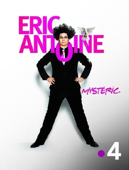 France 4 - Eric Antoine : Mystéric