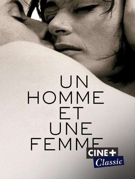 Ciné+ Classic - Un homme et une femme