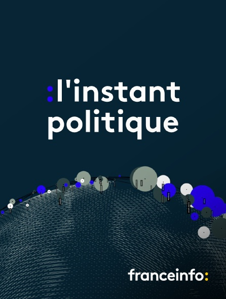 franceinfo: - L'instant politique