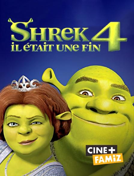 Ciné+ Famiz - Shrek 4 : il était une fin