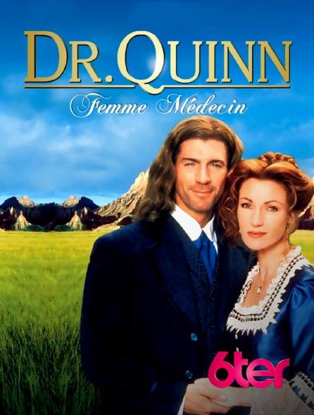 6ter - Docteur Quinn, femme médecin