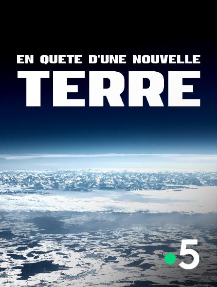France 5 - En quête d'une nouvelle Terre