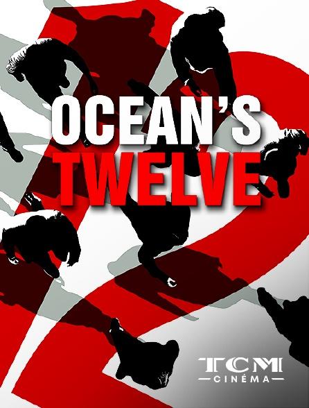 TCM Cinéma - Ocean's Twelve en replay