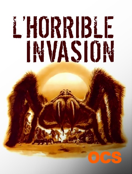 OCS - L'horrible invasion