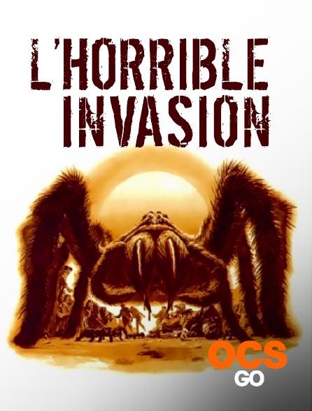 OCS Go - L'horrible invasion
