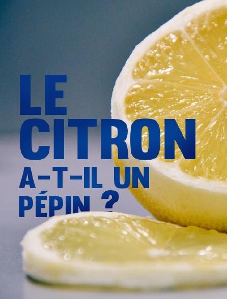 Le citron a-t-il un pépin ?
