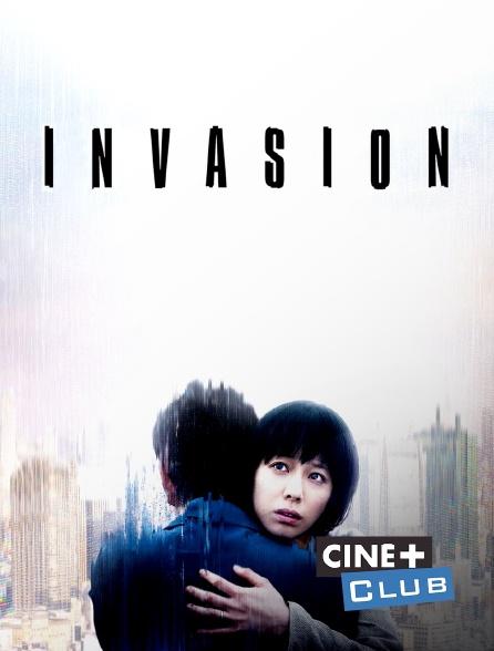 Ciné+ Club - Invasion