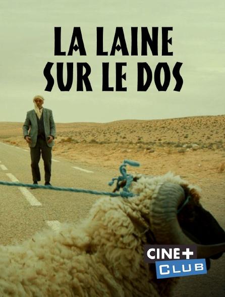 Ciné+ Club - La laine sur le dos