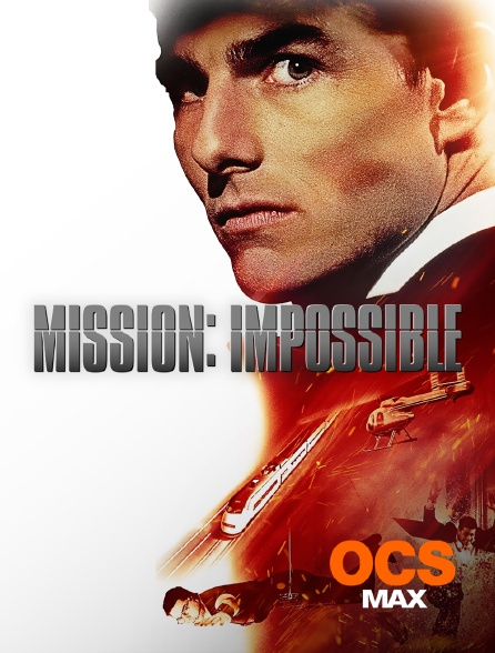 OCS Max - Mission : Impossible