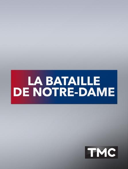 TMC - La bataille de Notre-Dame