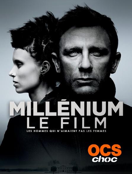 OCS Choc - Millenium le film : les hommes qui n'aimaient pas les femmes