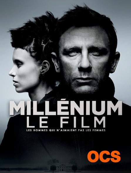 OCS - Millenium le film : les hommes qui n'aimaient pas les femmes