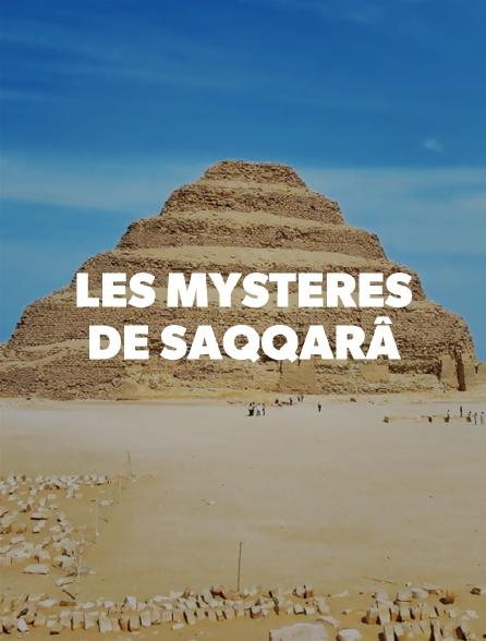 Les mystères de Saqqarâ