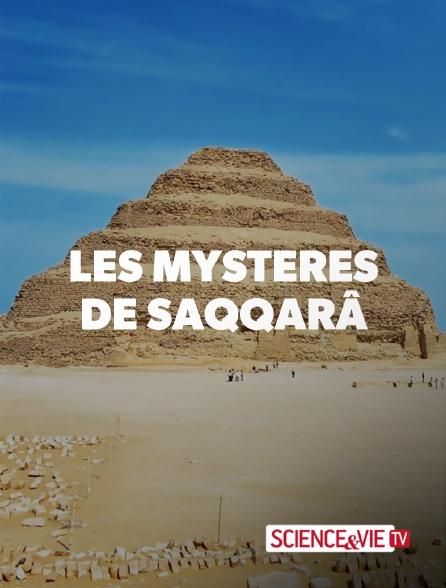 Science et Vie TV - Les mystères de Saqqarâ