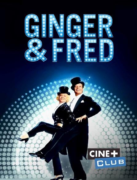 Ciné+ Club - Ginger et Fred