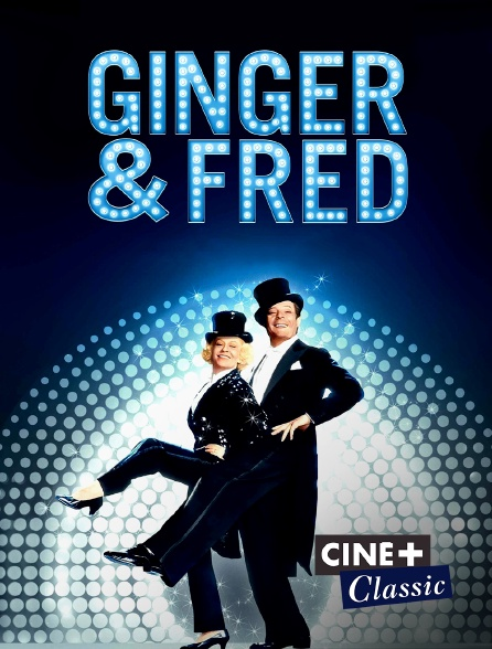 Ciné+ Classic - Ginger et Fred