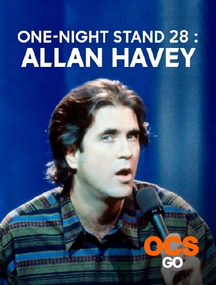 OCS Go - One-Night Stand 28 : Allan Havey